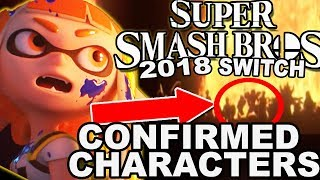 Super Smash Bros. Switch 2018 - ALL Confirmed Characters, Trailer , Everything We Know