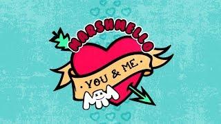 Marshmello - You & Me