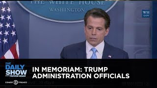 In Memoriam: Trump Administration Officials: The Daily Show