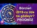 Bürcləri 2019-cu ildə nə gözləyir?...mp3