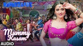Mummy Kasam Full Audio Song   NAWABZAADE   Raghav   Punit   Dharmesh   Gurinder   Payal   Ikka