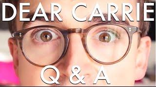 Q&A  Dear Carrie