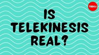 Is telekinesis real? - Emma Bryce