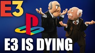 Sony Not Attending E3 2019. The Venue Is Dying