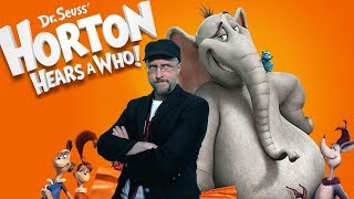 Horton Hears a Who - Nostalgia Critic