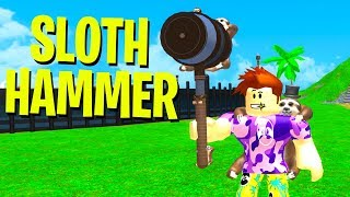 THIS ROBLOX GAME MADE ME MY OWN ITEM! *SLOTH HAMMER*