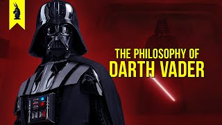 The Philosophy of DARTH VADER –Wisecrack Edition