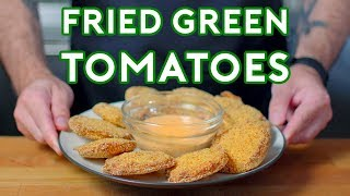 Binging with Babish: Fried Green Tomatoes from...Fried Green Tomatoes