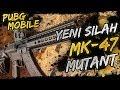 YENİ SİLAH MK47 MUTANT [PUBG Mobile]mp3