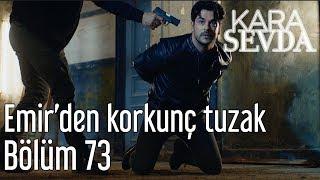 Kara Sevda 73. Bölüm - Emir