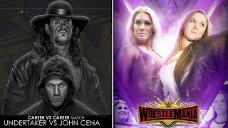 10 Rumored WrestleMania 35 MAIN EVENTS That Might Take Place