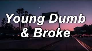 Young Dumb & Broke   Khalid   Lyrics