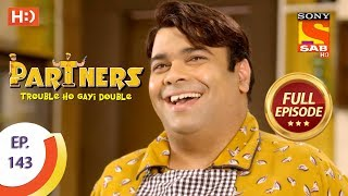 Partners Trouble Ho Gayi Double - Ep 143 - Full Episode - 14th June, 2018