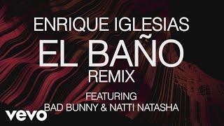 Enrique Iglesias - EL BAÑO REMIX (Lyric Video) ft. Bad Bunny, Natti Natasha