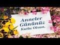 ANNELER GÜNÜ MESAJI - CANIM ANNEM ŞAR...mp3