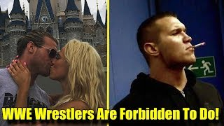 10 Things Wrestlers Are  FORBIDDEN To Do While Working For WWE!