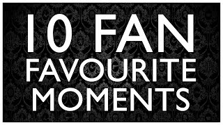 10 Fan Favourite Moments - Sherlock