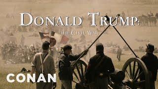 The Civil War – A Film By Donald Trump  - CONAN on TBS