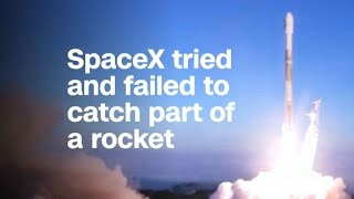 SpaceX tried to catch part of a rocket with a net. It did...