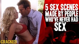 5 Sex Scenes Made By People Who