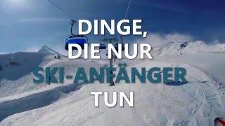 10 DINGE, DIE NUR SKI-ANFÄNGER TUN