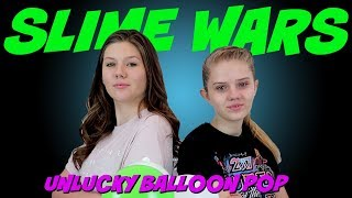 SLIME WARS || UNLUCKY BALLOON POP || Taylor and Vanessa