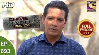 Crime Patrol Dial 100  -   Ep 693 -  Full Episode -  17th January, 2018