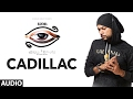 Bohemia: CADILLAC Official (Audio) Song ...mp3