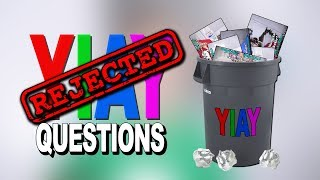 REJECTED YIAY QUESTIONS! (YIAY #436)