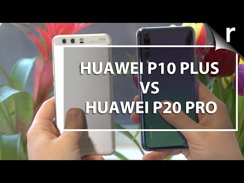 Huawei P20 Pro vs P10 Plus: Should I upgrade?