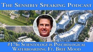 Sensibly Speaking Podcast #176: Scientology is Psychological Waterboarding ft. Bree Mood
