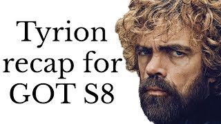 Tyrion Lannister recap for Game of Thrones Season 8 (Seasons 1-7)