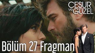 Cesur ve Güzel 27. Bölüm Fragman