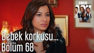 Kiralık Aşk 68. Bölüm - Bebek Korkusu...