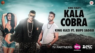 Kala Cobra (Full Video) | King Kazi | Bups Saggu | New Songs 2016