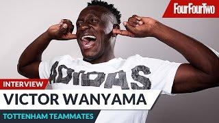 "Victor Wanyama | ""Toby Alderweireld is good at DIY!"" | Tottenham teammates"