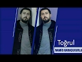 Namiq Qaraçuxurlu - Toğrulmp3