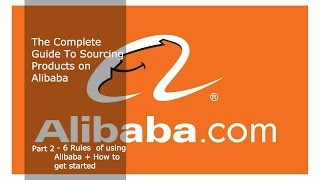 The Complete Guide to Sourcing Products on Alibaba   Part 2 How to Buy Products +  6 Important Rules