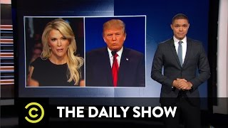 Donald Trump vs. Megyn Kelly: The Daily Show