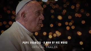 POPE FRANCIS - A MAN OF HIS WORD – Official Trailer [HD] – In Theaters May 18