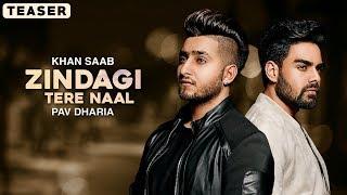 Zindagi Tere Naal - Khan Saab & Pav Dharia ( Official Teaser ) Latest Punjabi Songs 2018   Lokdhun