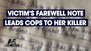 Real Crime: Victim's Farewell Note Leads Cops to Her Killer | A&E