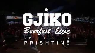 Gjiko - Beerfest 2017, Prishtinë (Live Show)