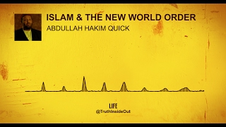 2017 - Islam & The New World Order by Abdullah Hakim Quick