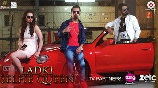 Ladkie Selfie Queen | Abhi & Nikks | Piya Sharma | Official Music Video