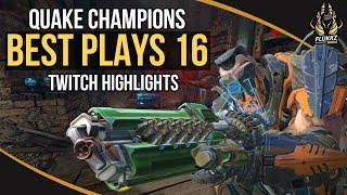 QUAKE CHAMPIONS BEST PLAYS 16 (TWITCH HIGHLIGHTS)