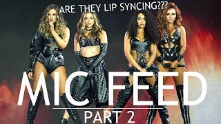 LITTLE MIX MIC FEED | PART 2 (LIP SYNC or LIVE VOCALS?)