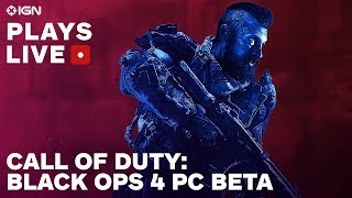 Call of Duty: Black Ops 4 PC Beta Livestream - IGN Plays Live