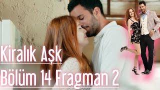Kiralık Aşk 14. Bölüm 2. Fragman