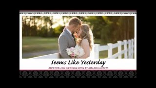 Mother and Son Wedding Song: Seems Like Yesterday   by Melissa Smith